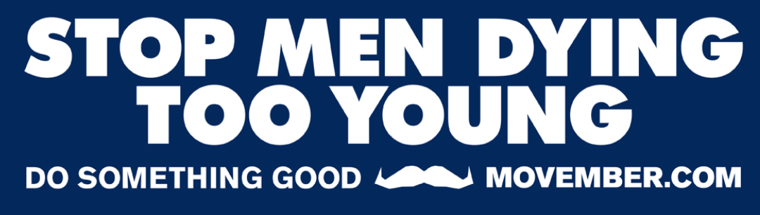 Stop Men Dying Too Young and Join the Movement for Men's Health with the Movember Foundation